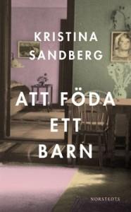 sandberg-kristina-att-foda-ett-barn